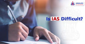 Is IAS Difficult - How Difficult it is to Become an IAS officer?