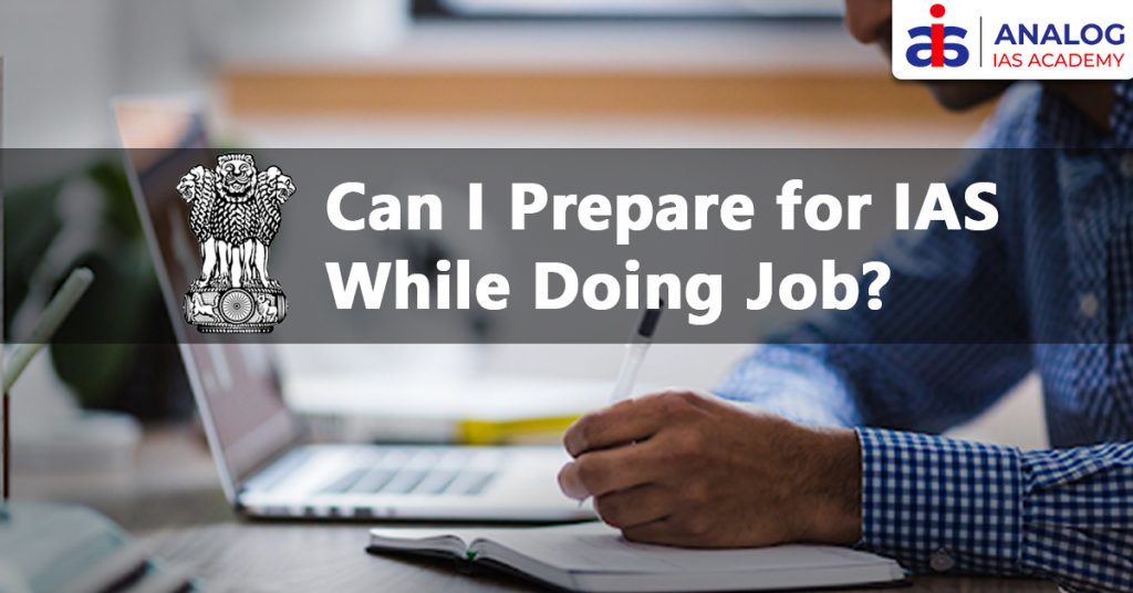 Can I Prepare for IAS while doing Job?