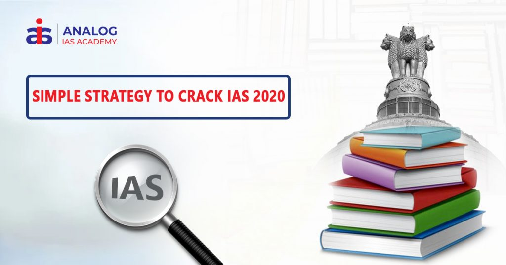 Simple Strategy to Crack IAS 2020