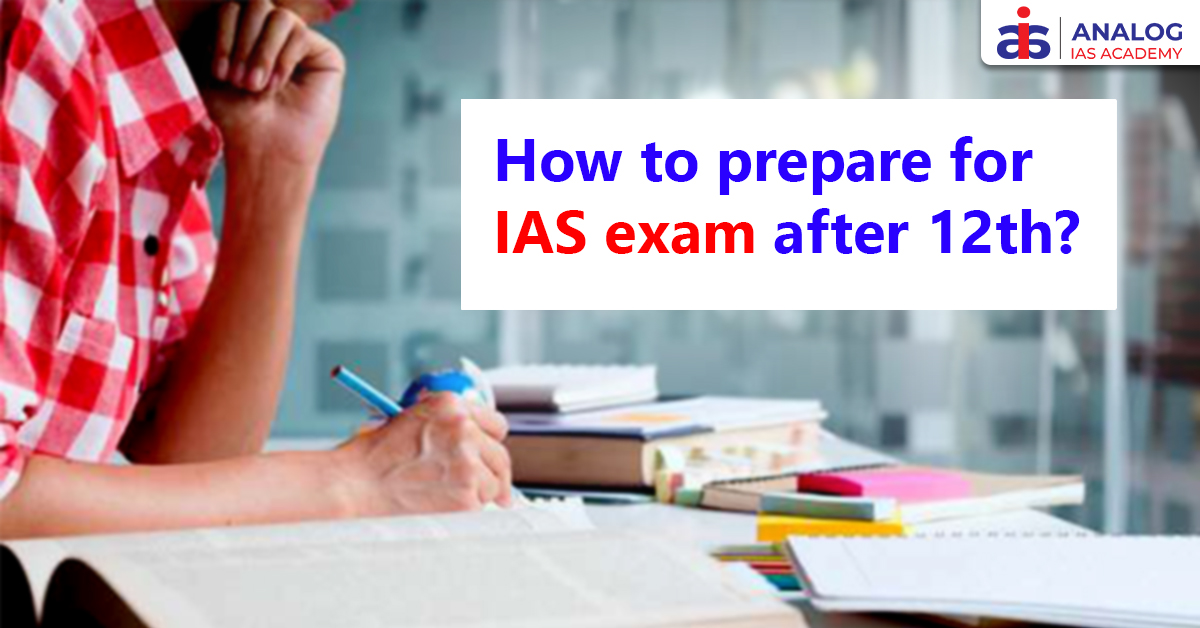 How to Prepare for IAS Exam after 12th Class?